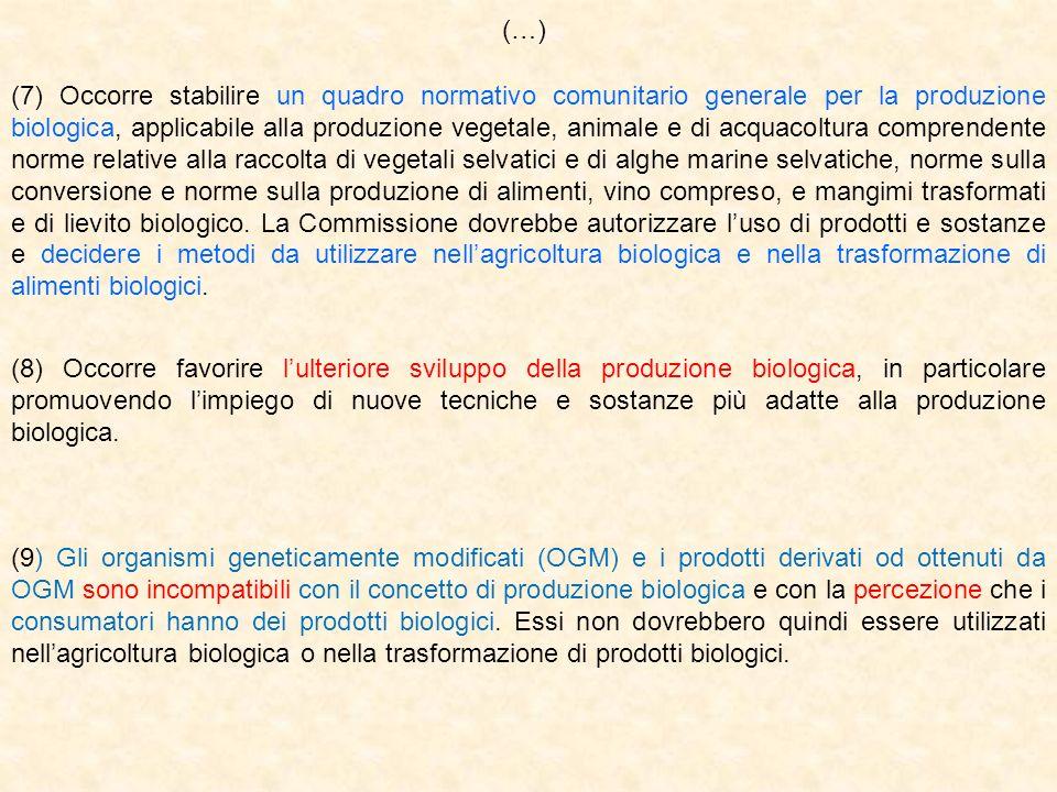 (7) Occorre stabilire un quadro normativo comunitario generale per la produzione biologica, applicabile alla produzione vegetale, animale e di acquaco