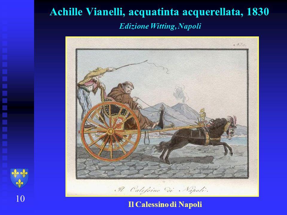 10 Achille Vianelli, acquatinta acquerellata, 1830 Edizione Witting, Napoli Il Calessino di Napoli
