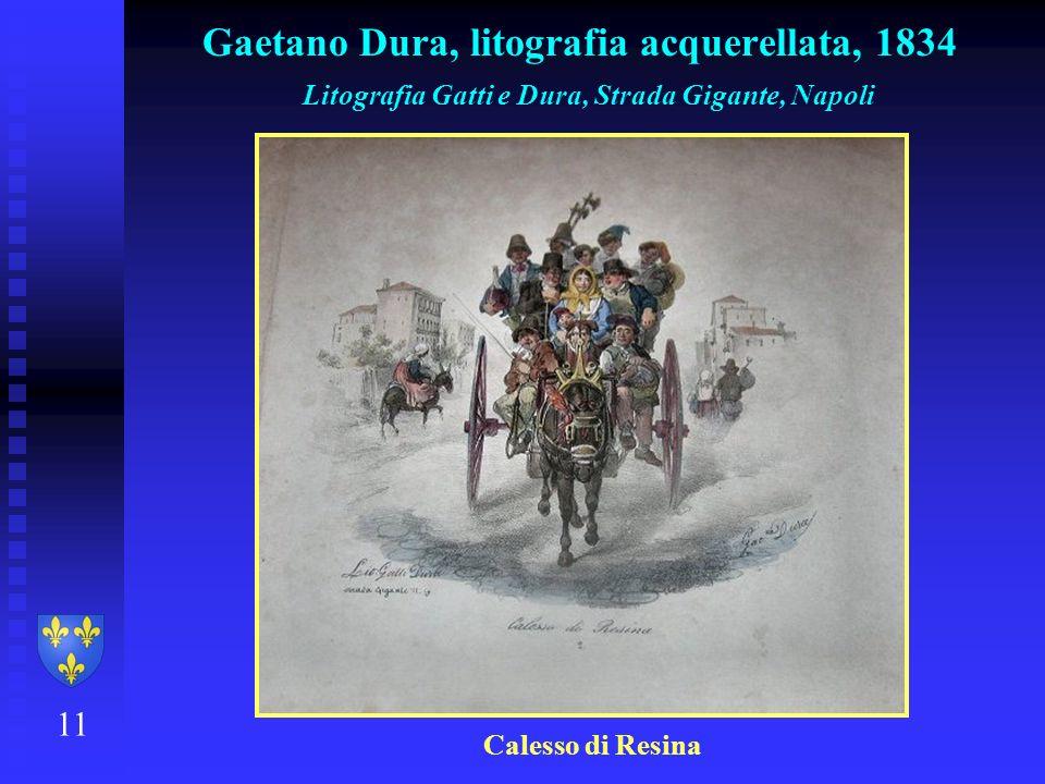 11 Gaetano Dura, litografia acquerellata, 1834 Litografia Gatti e Dura, Strada Gigante, Napoli Calesso di Resina