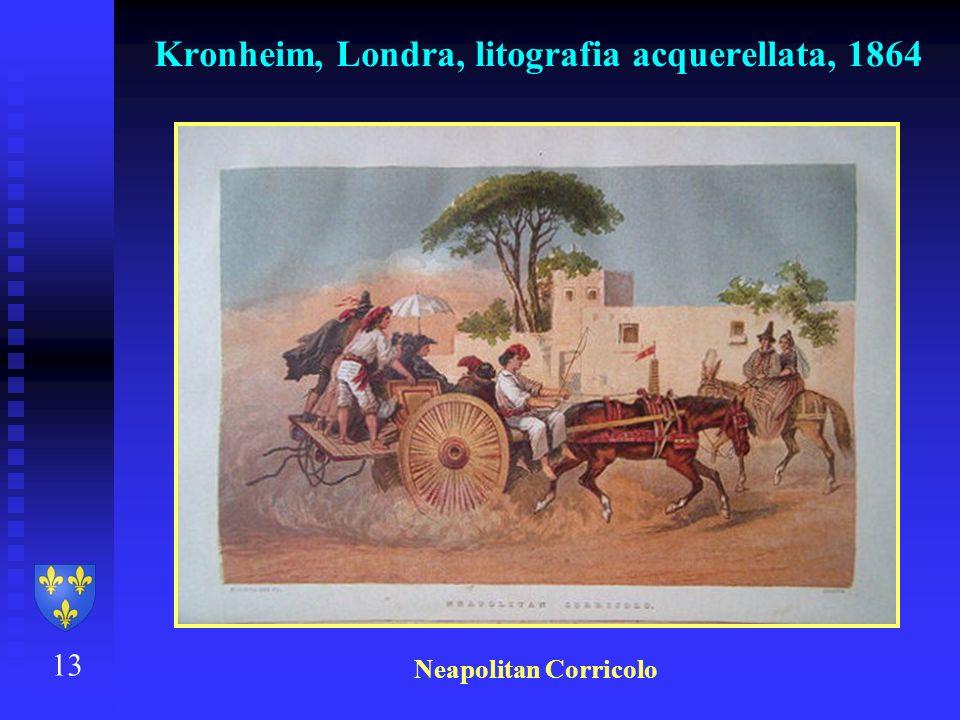 13 Kronheim, Londra, litografia acquerellata, 1864 Neapolitan Corricolo