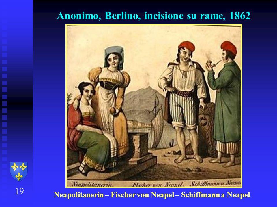 Anonimo, Berlino, incisione su rame, 1862 19 Neapolitanerin – Fischer von Neapel – Schiffmann a Neapel
