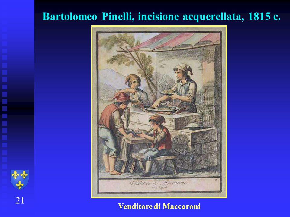 Bartolomeo Pinelli, incisione acquerellata, 1815 c. 21 Venditore di Maccaroni
