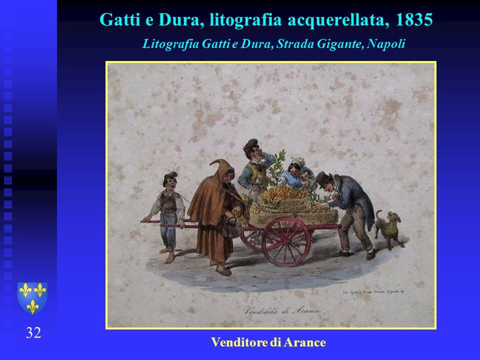 32 Gatti e Dura, litografia acquerellata, 1835 Litografia Gatti e Dura, Strada Gigante, Napoli Venditore di Arance