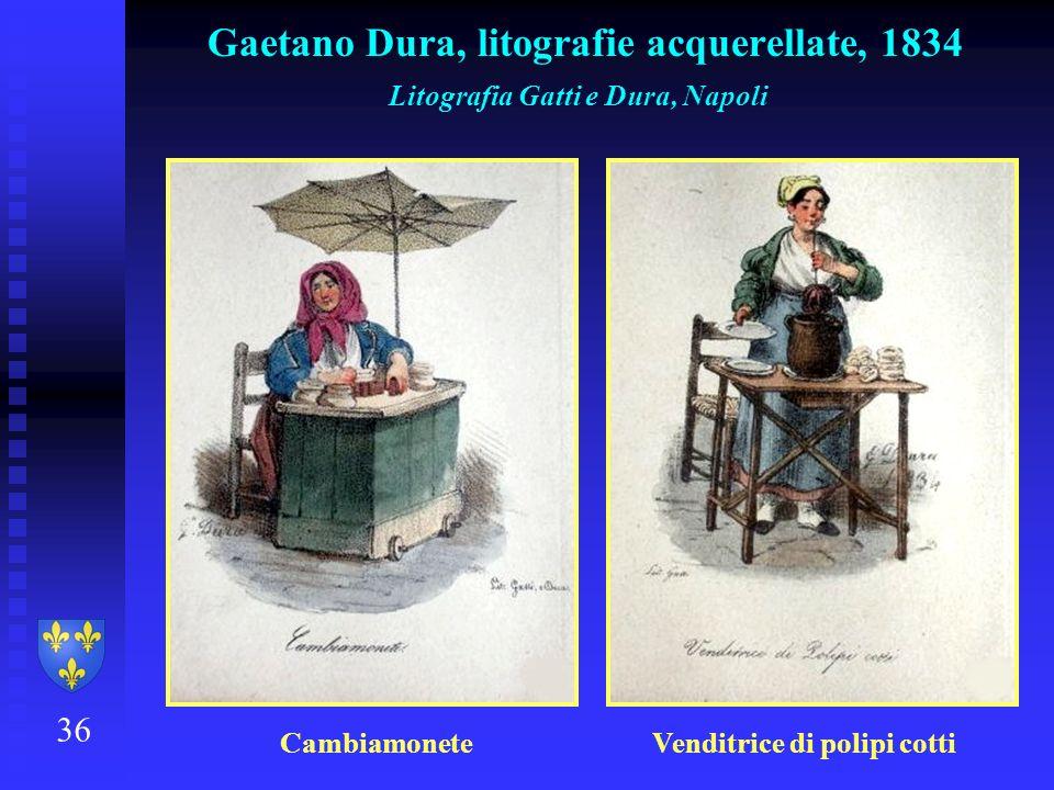 36 Gaetano Dura, litografie acquerellate, 1834 Litografia Gatti e Dura, Napoli Cambiamonete Venditrice di polipi cotti