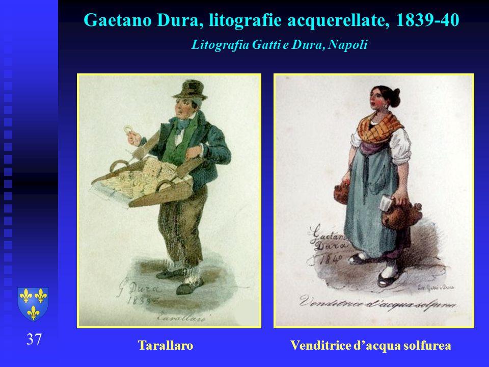 37 Gaetano Dura, litografie acquerellate, 1839-40 Litografia Gatti e Dura, Napoli Tarallaro Venditrice dacqua solfurea