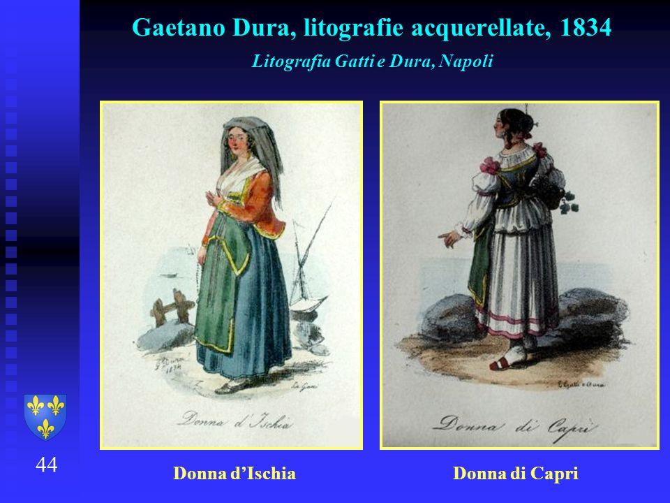44 Gaetano Dura, litografie acquerellate, 1834 Litografia Gatti e Dura, Napoli Donna dIschia Donna di Capri
