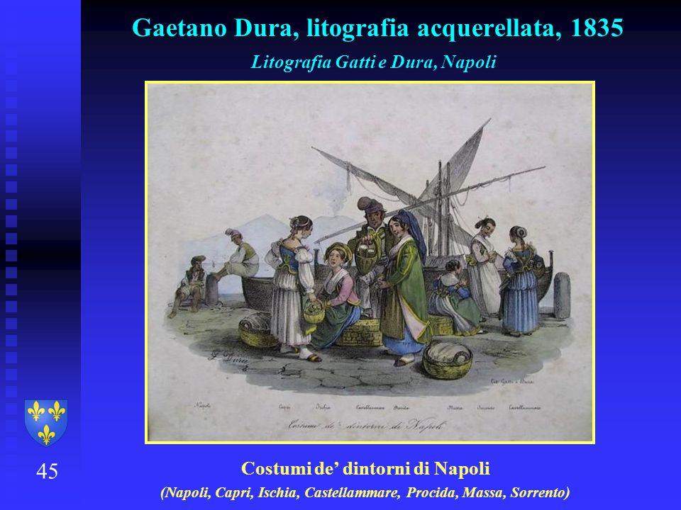 45 Gaetano Dura, litografia acquerellata, 1835 Litografia Gatti e Dura, Napoli Costumi de dintorni di Napoli (Napoli, Capri, Ischia, Castellammare, Pr