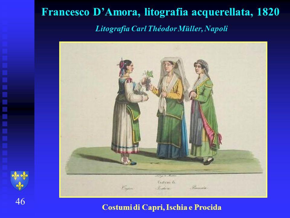 46 Francesco DAmora, litografia acquerellata, 1820 Litografia Carl Théodor Müller, Napoli Costumi di Capri, Ischia e Procida