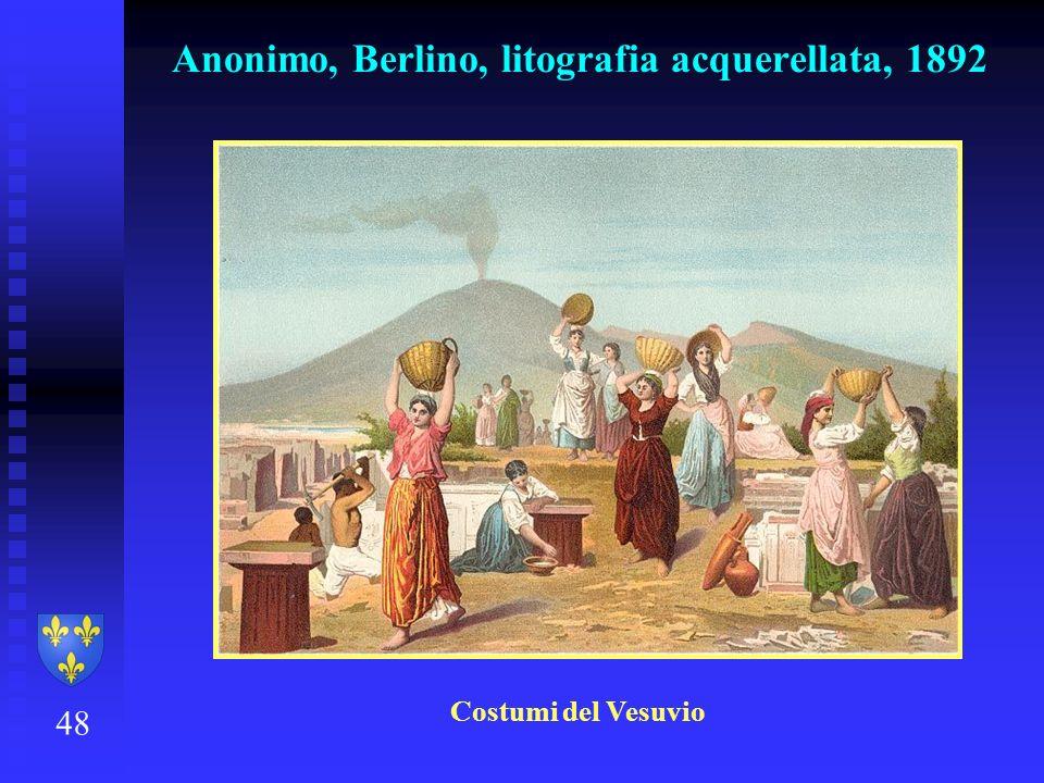 48 Anonimo, Berlino, litografia acquerellata, 1892 Costumi del Vesuvio