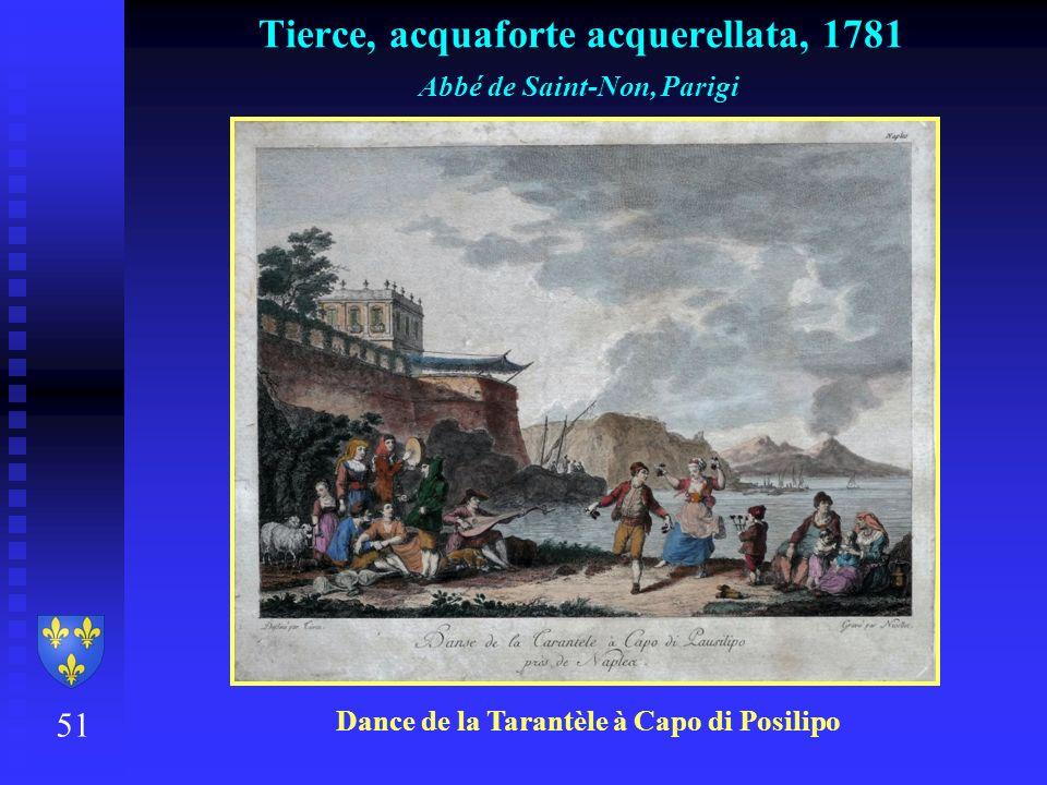51 Tierce, acquaforte acquerellata, 1781 Abbé de Saint-Non, Parigi Dance de la Tarantèle à Capo di Posilipo
