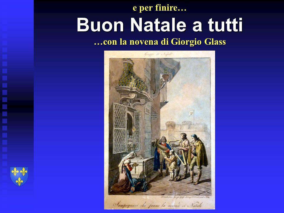 e per finire… Buon Natale a tutti …con la novena di Giorgio Glass