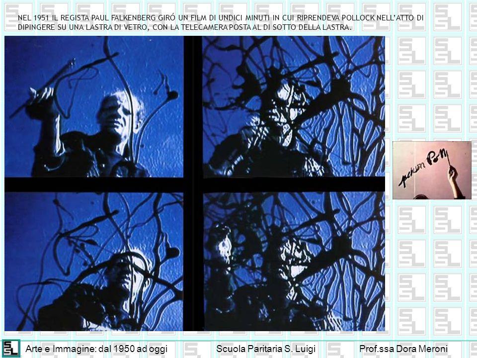 Arte e Immagine: dal 1950 ad oggiScuola Paritaria S. LuigiProf.ssa Dora Meroni NEL 1951 IL REGISTA PAUL FALKENBERG GIRÓ UN FILM DI UNDICI MINUTI IN CU