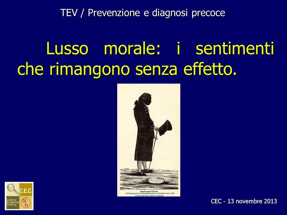 CEC - 13 novembre 2013 Lusso morale: i sentimenti che rimangono senza effetto. TEV / Prevenzione e diagnosi precoce