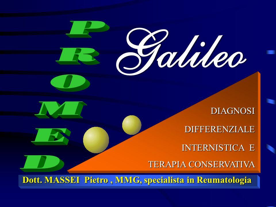 Galileo DIAGNOSI DIFFERENZIALE INTERNISTICA E TERAPIA CONSERVATIVA Dott.