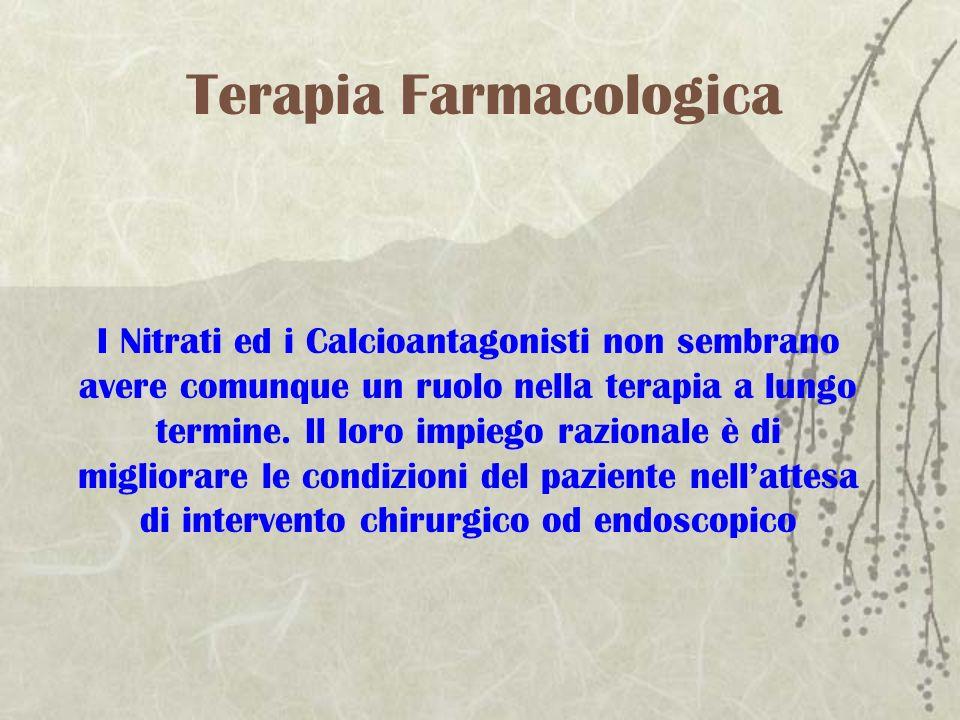 Terapia Farmacologica I Nitrati ed i Calcioantagonisti non sembrano avere comunque un ruolo nella terapia a lungo termine. Il loro impiego razionale è