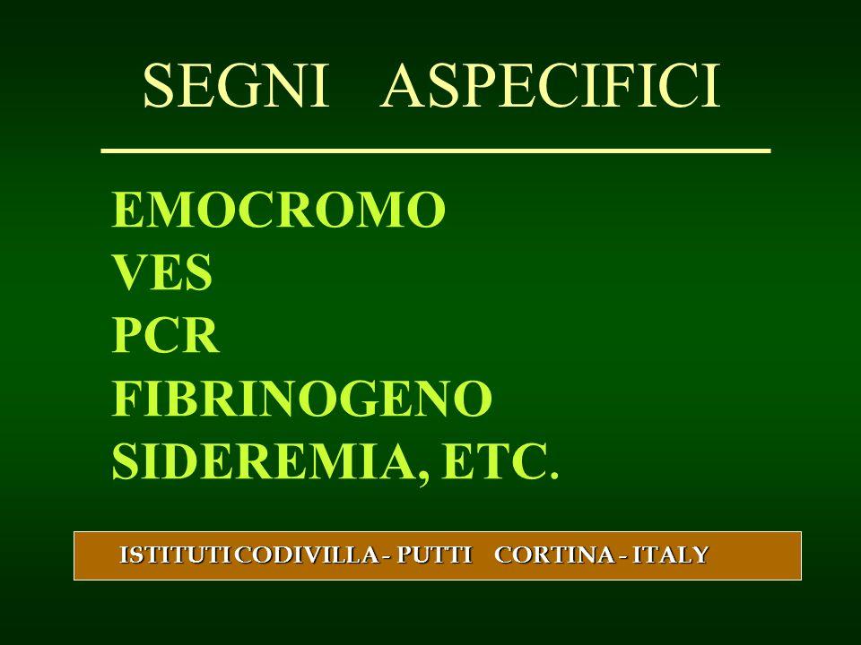 SEGNI ASPECIFICI EMOCROMO VES PCR FIBRINOGENO SIDEREMIA, ETC. ISTITUTI CODIVILLA - PUTTI CORTINA - ITALY