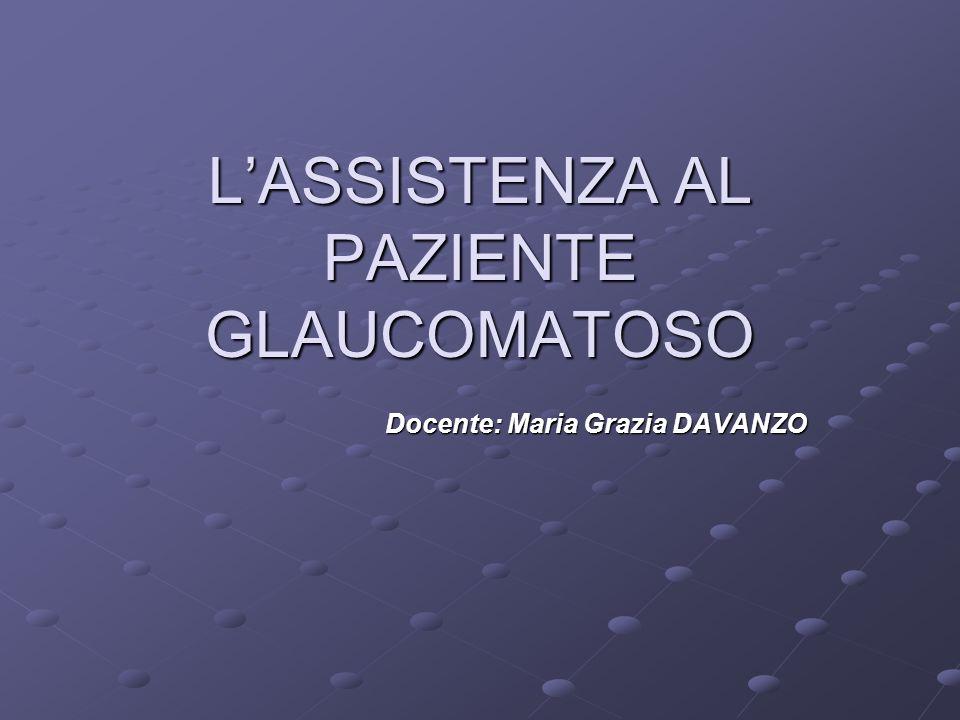 CARATTERISTICHE PRINCIPALI Il glaucoma e un patologia asintomatica fino alla fase evoluta.