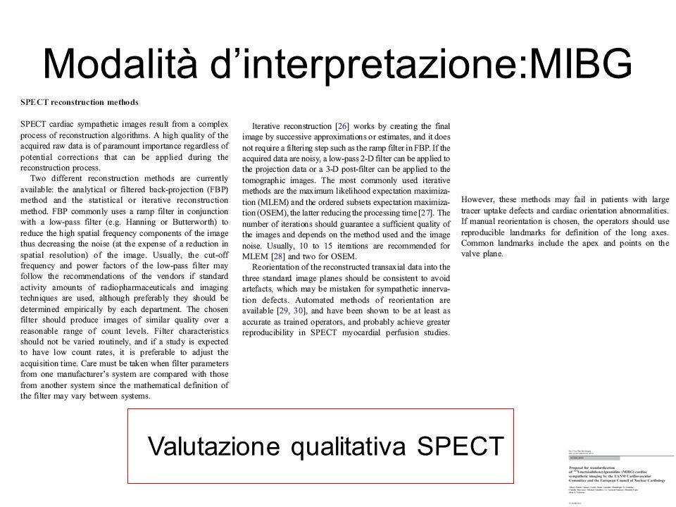 Modalità dinterpretazione:MIBG Valutazione qualitativa SPECT