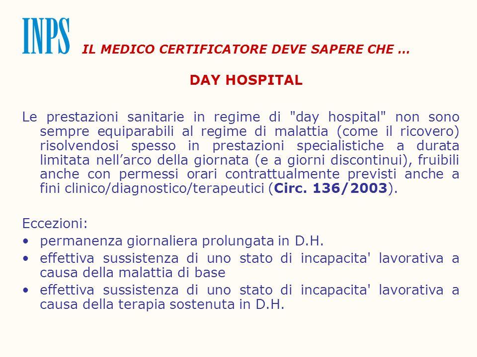IL MEDICO CERTIFICATORE DEVE SAPERE CHE … DAY HOSPITAL Le prestazioni sanitarie in regime di