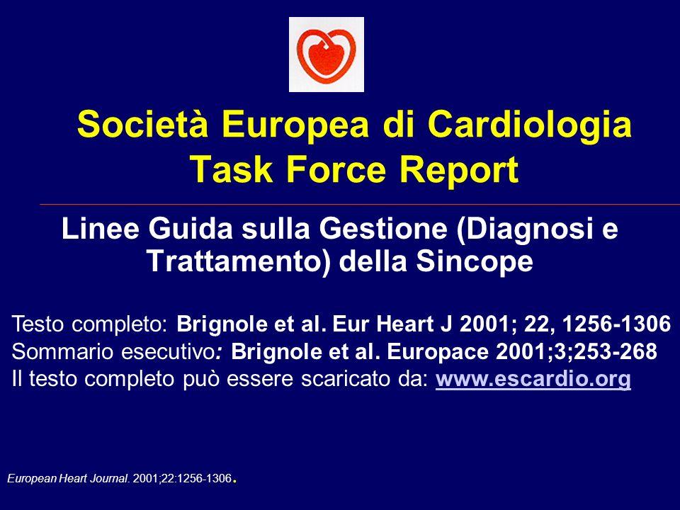 European Heart Journal. 2001;22:1256-1306. Società Europea di Cardiologia Task Force Report Linee Guida sulla Gestione (Diagnosi e Trattamento) della