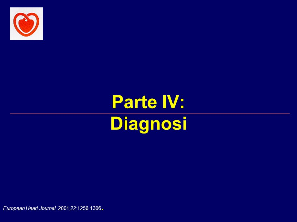 European Heart Journal. 2001;22:1256-1306. Parte IV: Diagnosi