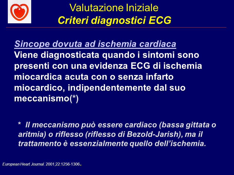 European Heart Journal. 2001;22:1256-1306. Valutazione Iniziale Criteri diagnostici ECG Sincope dovuta ad ischemia cardiaca Viene diagnosticata quando