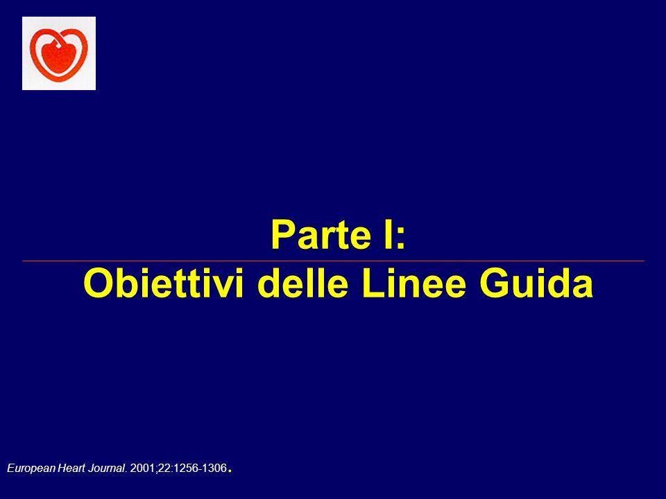 European Heart Journal. 2001;22:1256-1306. Parte I: Obiettivi delle Linee Guida