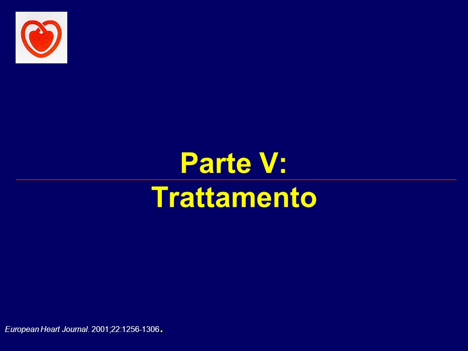 European Heart Journal. 2001;22:1256-1306. Parte V: Trattamento