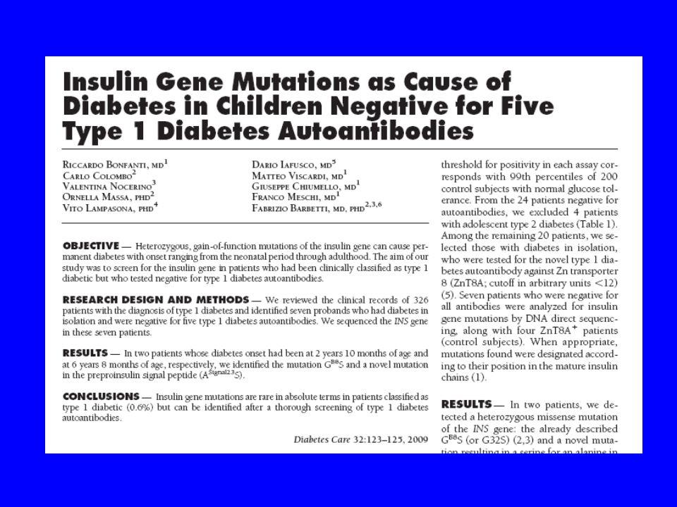 Diabete neonatale permanente 34-50%: Mutazione gene KCNJ11 codificante Kir6.2 (subunità del canale del potassio ATP- sensibile) Mutazione del gene ABCC8 per recettore sulfoniluree Mutazione gene FOXP3 (IPEX) Delezione gene IPF1 (Agenesia pancreas) Mutazione gene EIF2AK3 (Wolkott-Rallison) Omozigosi mutazione Glucokinasi Mutazione gene insulina Altre sindromi senza definizione genetica
