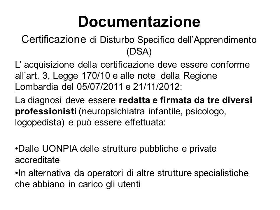 Documentazione Certificazione di Disturbo Specifico dellApprendimento (DSA) L acquisizione della certificazione deve essere conforme allart.