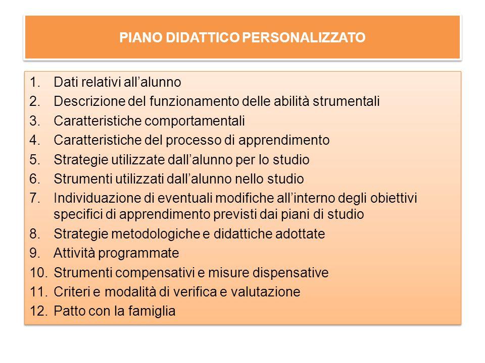 PIANO DIDATTICO PERSONALIZZATO 1.Dati relativi allalunno 2.Descrizione del funzionamento delle abilità strumentali 3.Caratteristiche comportamentali 4