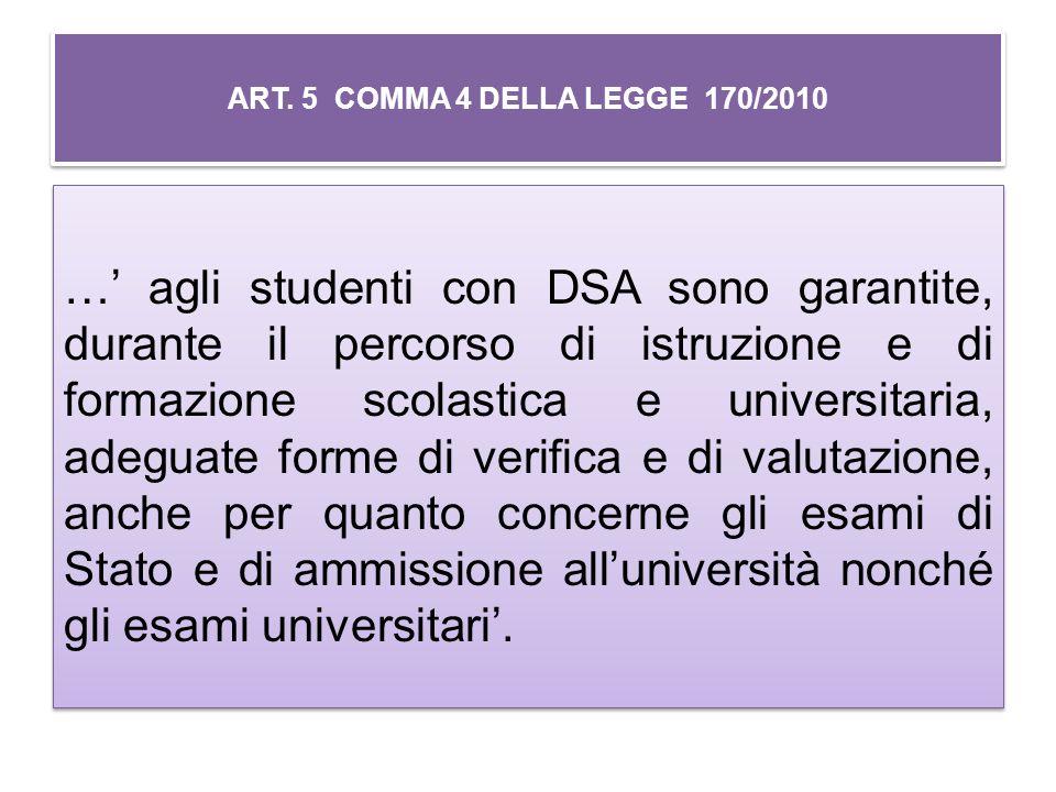 ART. 5 COMMA 4 DELLA LEGGE 170/2010 … agli studenti con DSA sono garantite, durante il percorso di istruzione e di formazione scolastica e universitar