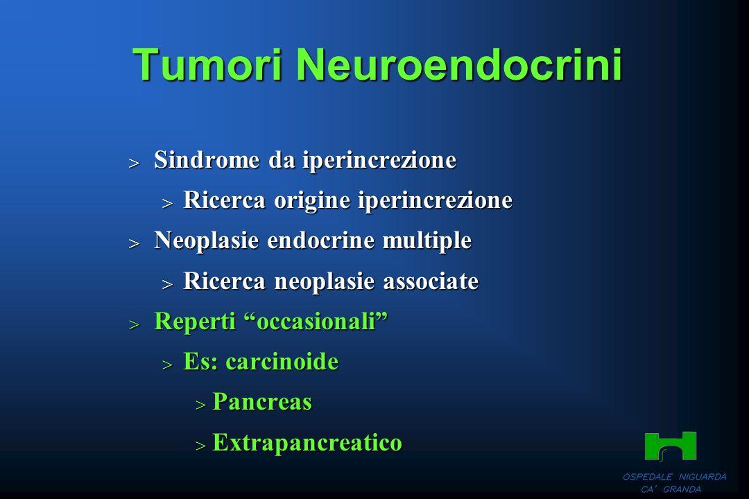 Tumori Neuroendocrini Sindrome da iperincrezione Sindrome da iperincrezione Ricerca origine iperincrezione Ricerca origine iperincrezione Neoplasie en