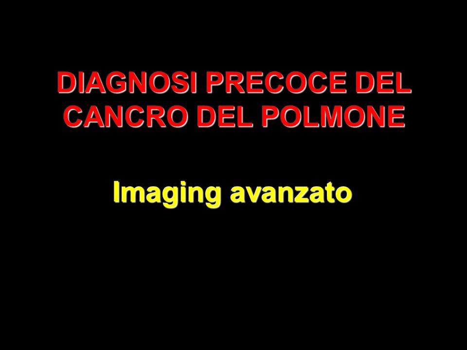 DIAGNOSI PRECOCE DEL CANCRO DEL POLMONE Imaging avanzato