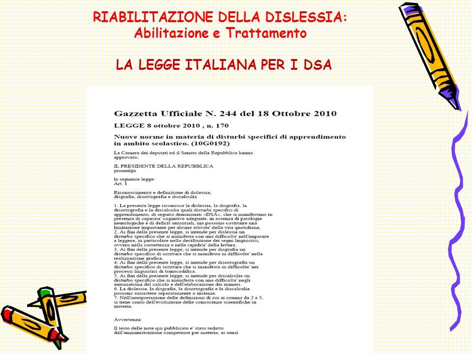 RIABILITAZIONE DELLA DISLESSIA: Abilitazione e Trattamento LA LEGGE ITALIANA PER I DSA