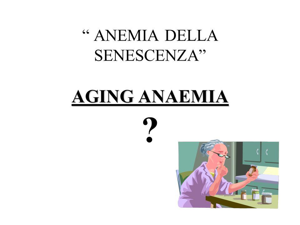 ANEMIA ETA- DIPENDENTE DOVUTA A CAMBIAMENTI NELLA ERITROPOIESI CHE AVVENGONO CON LETA????.
