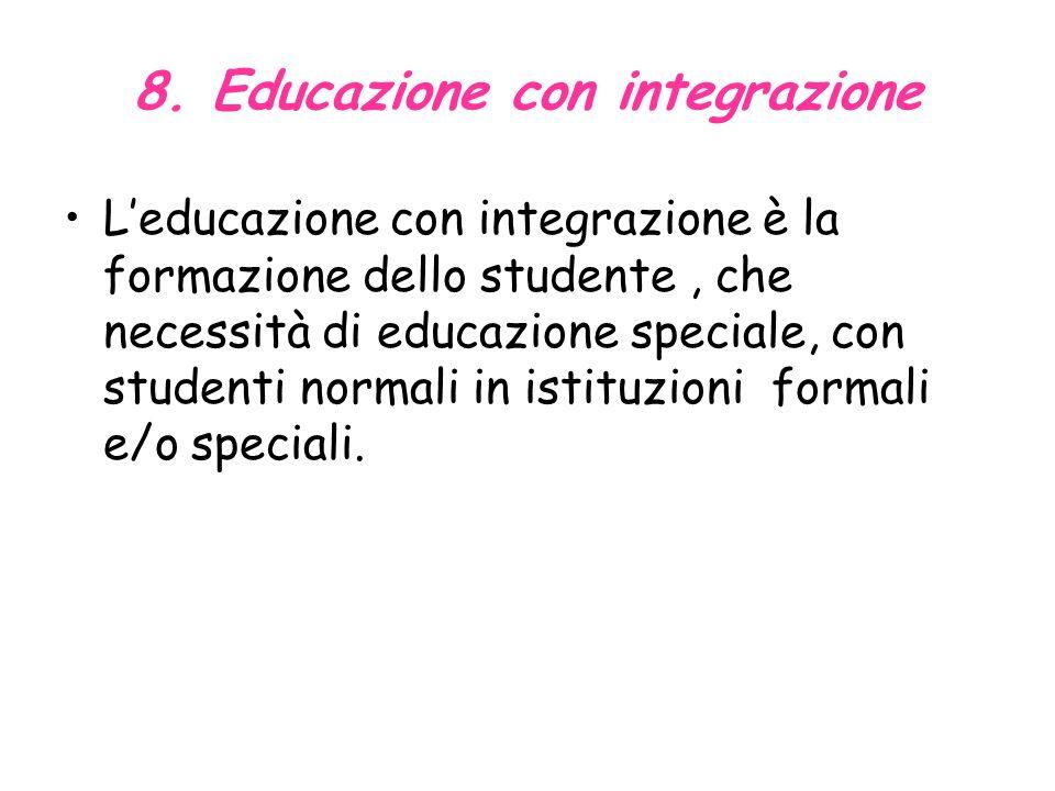 7. Collocazione LIstituzione del Servizio speciale educativo colloca lindividuo, che necessita delleducazione speciale, nelle più adeguate scuole form