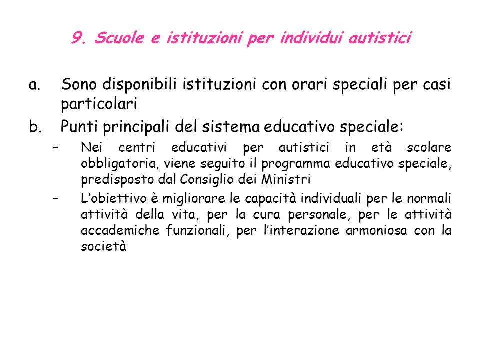 Commissione speciale educativa Gli studenti vengono collocati in scuole speciali o altri istituti. Prende la decisione di pratiche di integrazione o d