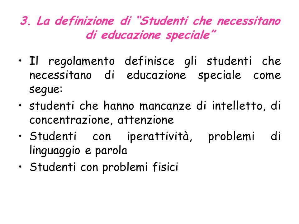 2. Regolamento del servizio speciale educativo Lo scopo del regolamento è garantire che gli studenti che necessitino di educazione speciale, abbiano i