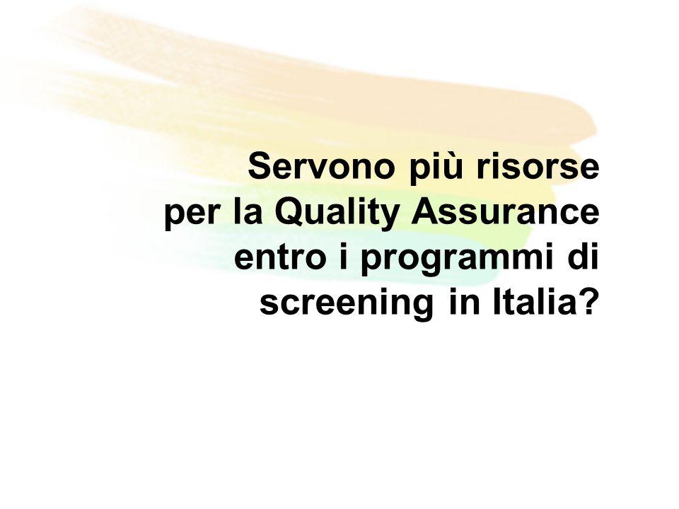 Servono più risorse per la Quality Assurance entro i programmi di screening in Italia?