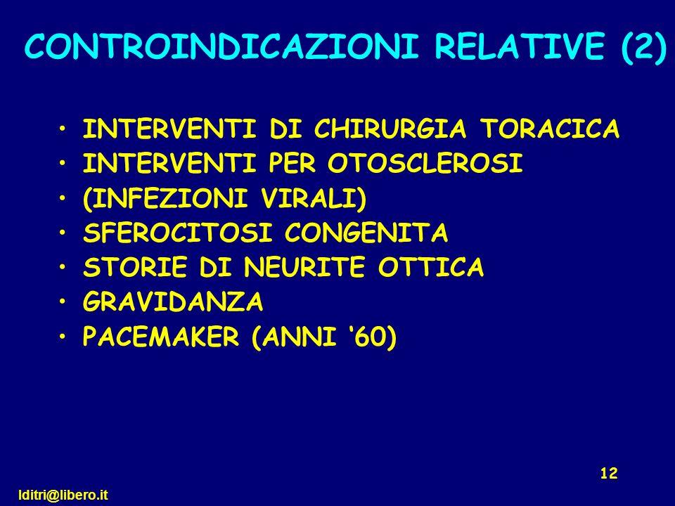 lditri@libero.it 12 INTERVENTI DI CHIRURGIA TORACICA INTERVENTI PER OTOSCLEROSI (INFEZIONI VIRALI) SFEROCITOSI CONGENITA STORIE DI NEURITE OTTICA GRAV