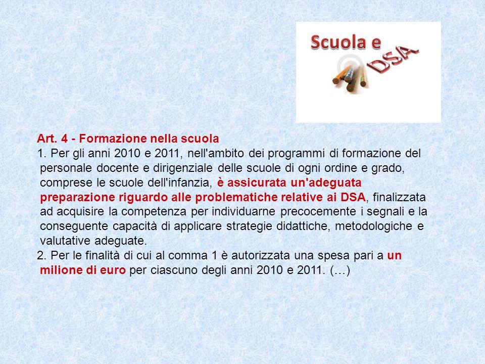 Art. 4 - Formazione nella scuola 1. Per gli anni 2010 e 2011, nell'ambito dei programmi di formazione del personale docente e dirigenziale delle scuol