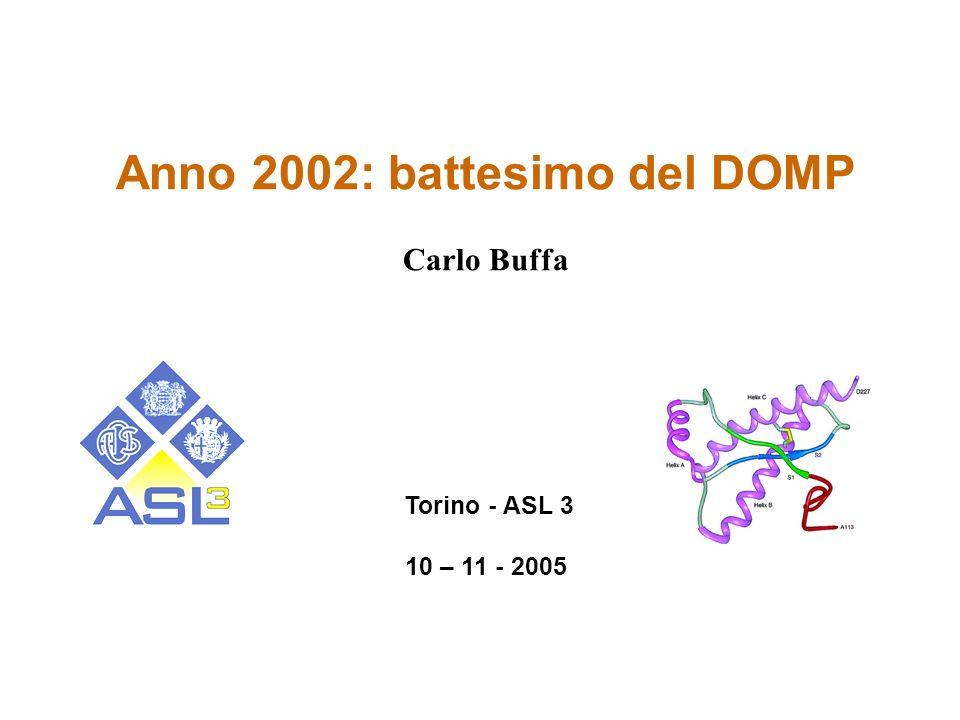 Anno 2002: battesimo del DOMP Carlo Buffa Torino - ASL 3 10 – 11 - 2005