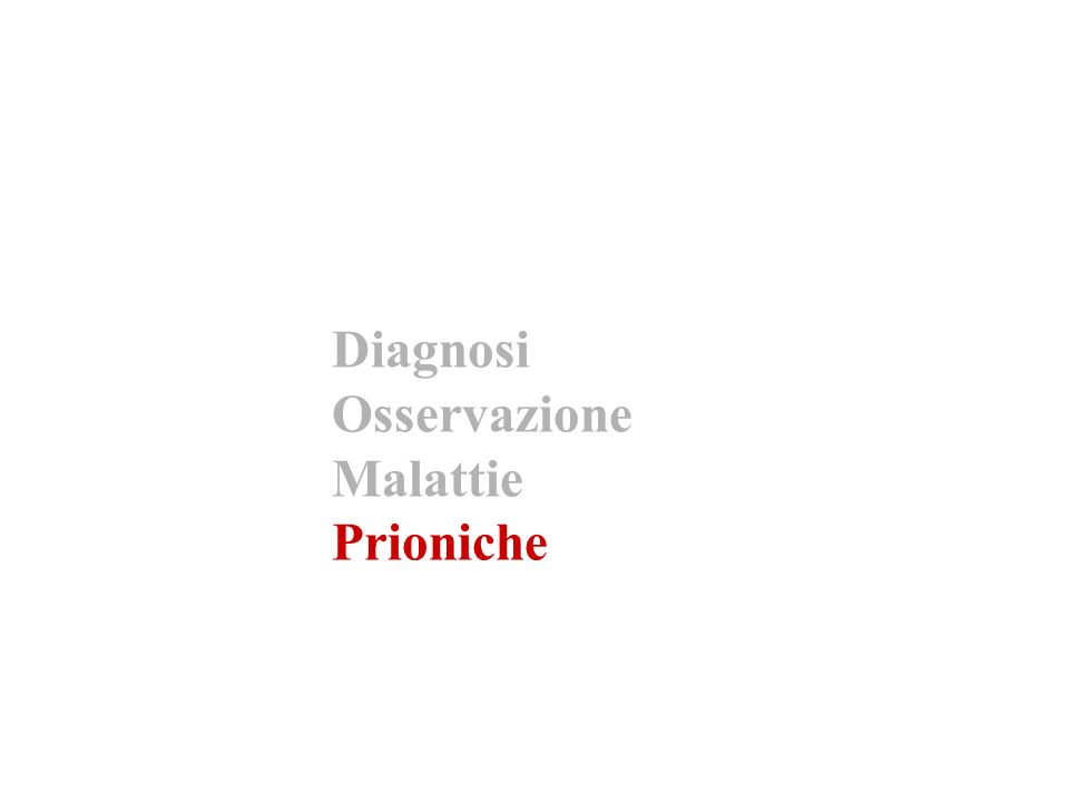 Diagnosi Osservazione Malattie Prioniche