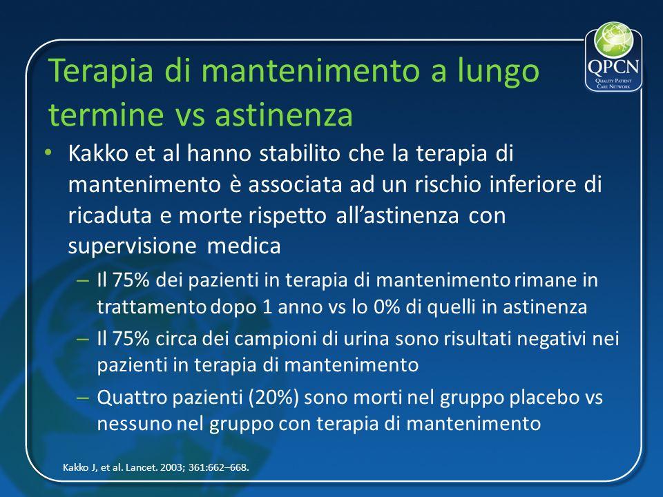 Terapia di mantenimento a lungo termine vs astinenza Kakko et al hanno stabilito che la terapia di mantenimento è associata ad un rischio inferiore di