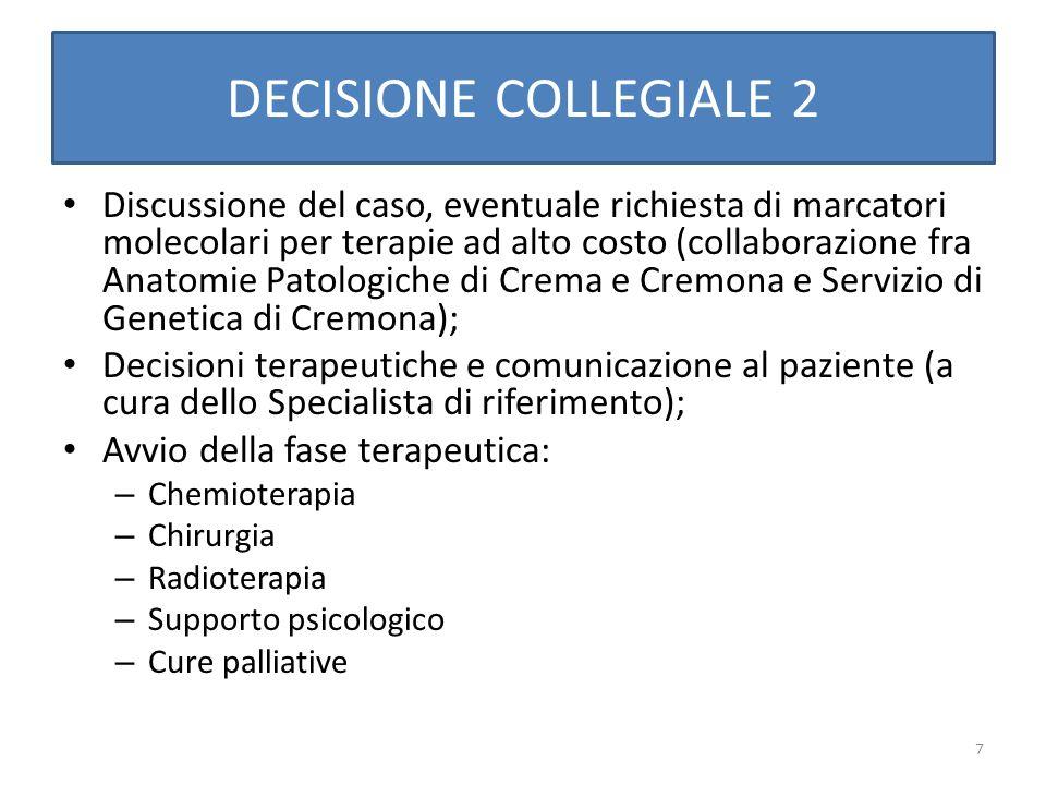 7 DECISIONE COLLEGIALE 2 Discussione del caso, eventuale richiesta di marcatori molecolari per terapie ad alto costo (collaborazione fra Anatomie Pato