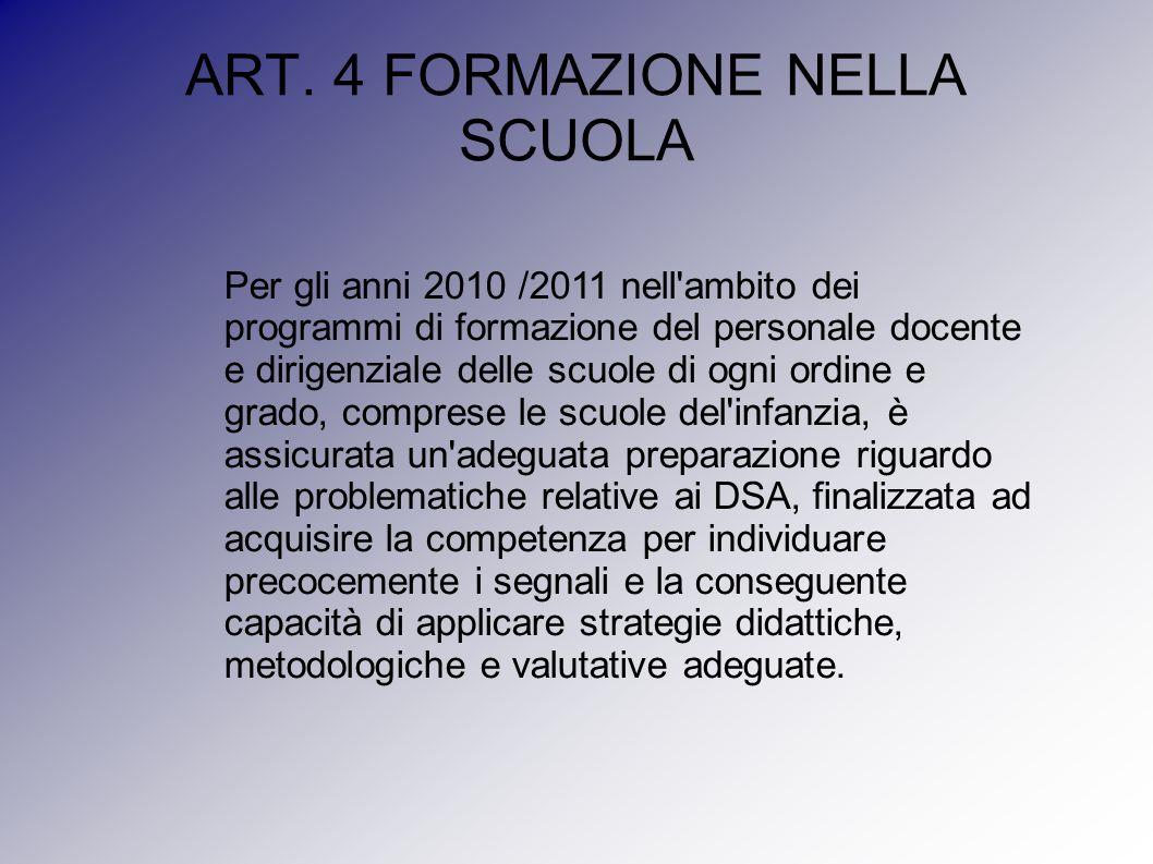 ART. 4 FORMAZIONE NELLA SCUOLA Per gli anni 2010 /2011 nell'ambito dei programmi di formazione del personale docente e dirigenziale delle scuole di og