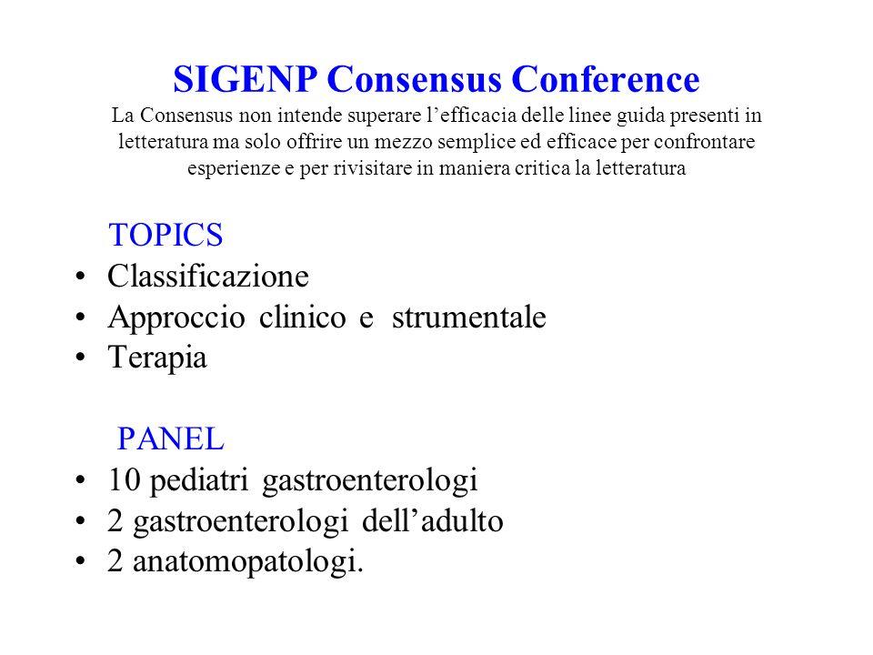 SIGENP Consensus Conference La Consensus non intende superare lefficacia delle linee guida presenti in letteratura ma solo offrire un mezzo semplice e