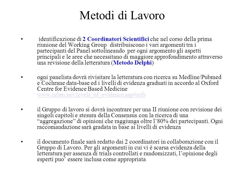 Metodi di Lavoro identificazione di 2 Coordinatori Scientifici che nel corso della prima riunione del Working Group distribuiscono i vari argomenti tr