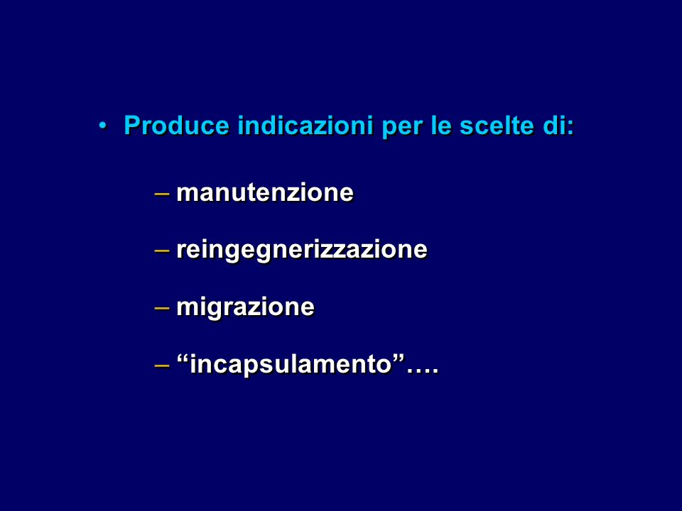 –manutenzione –reingegnerizzazione –migrazione –incapsulamento….